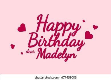 Happy Birthday Madelyn background, happy birthday card, happy birthday typography, illustration