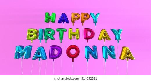 Happy Birthday Madonna Card With Balloon Text 3d Rendered Stock