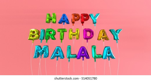 Happy Birthday Malala card with balloon text - 3D rendered stock image. This image can be used for a eCard or a print postcard.