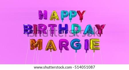 happy birthday margie Happy Birthday Margie Card Balloon Text Stock Illustration  happy birthday margie