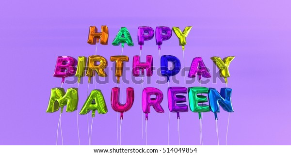 Happy Birthday Maureen card with balloon text - 3D rendered stock image. This image can be used for a eCard or a print postcard.