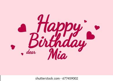 Happy Birthday Mia background, happy birthday card, happy birthday typography, illustration