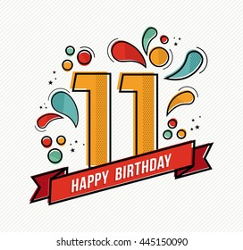 Happy birthday number 11, greeting card for eleven year in modern flat line art with colorful geometric shapes. Anniversary party invitation, congratulations or celebration design.