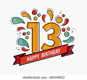 Happy birthday number 13, greeting card for thirteen year in modern flat line art with colorful geometric shapes. Anniversary party invitation, congratulations or celebration design.