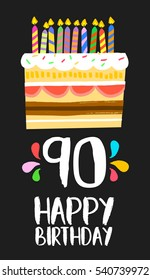 Happy birthday number 90, greeting card for ninety years in fun art style with cake and candles. Anniversary invitation, congratulations or celebration design.