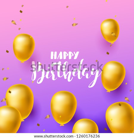 Happy Birthday Quote Background With Golden Balloons And Handwritten Lettering