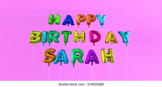Happy Birthday Sarah card with balloon text - 3D rendered stock image. This image can be used for a eCard or a print postcard.