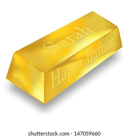 HAPPY BIRTHDAY Sarah - you are worth a GOLD BAR
