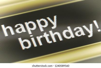"""happy birthday"" in the screen. 3D Illustration."