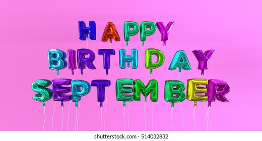 Happy Birthday September card with balloon text - 3D rendered stock image. This image can be used for a eCard or a print postcard.