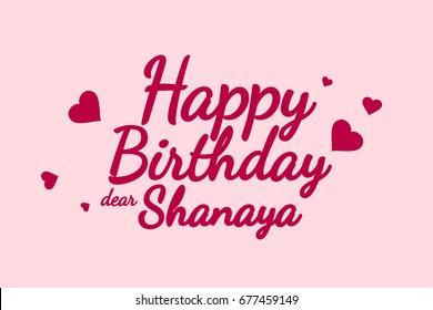 Happy Birthday Shanaya background, happy birthday card, happy birthday typography, illustration