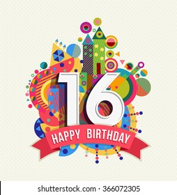 Happy Birthday sixteen 16 year, fun celebration greeting card with number, text label and colorful geometry design.
