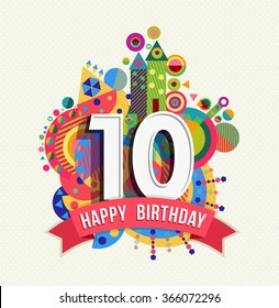 Happy Birthday ten 10 year decade fun design with number, text label and colorful geometry element. Ideal for poster or greeting card.