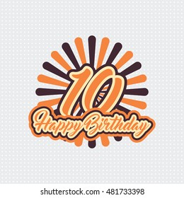 Happy Birthday ten 10 year, greeting card with year number, text label and burst retro. pop art style design