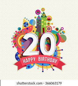 Happy Birthday twenty 20 year fun design with number, text label and colorful geometry element. Ideal for poster or greeting card.