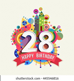 Happy Birthday twenty eight 28 year, fun celebration anniversary greeting card with number, text label and colorful geometry design.