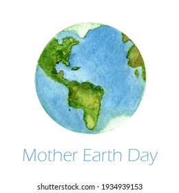 Happy Earth Day with globe isolated on white background. International Mother Earth Day design for greeting cards and posters. Watercolor illustration.