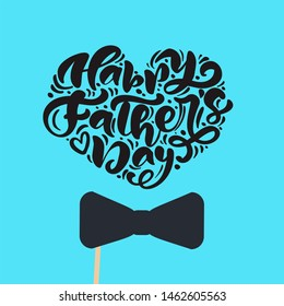 Happy fathers day isolated lettering calligraphic text in form of heart with tie. Hand drawn Father Day calligraphy greeting card. illustration for Dad