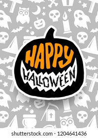 Happy Halloween. Holiday background with hand lettering text on pumpkin. Banner template with jack o lantern, bats, ghost, skull signs and other scary icons.