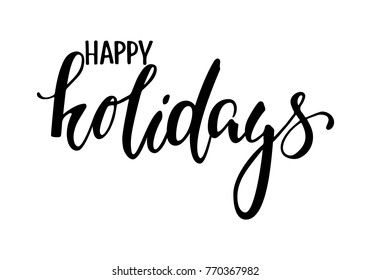 happy holidays. Hand drawn creative calligraphy and brush pen lettering. design for holiday greeting cards and invitations of the Merry Christmas and Happy New Year and seasonal holidays.