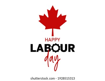 Happy Labour Day calligraphy hand lettering on white background. Holiday in Canada typography poster.