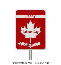 Happy Labour Day Highway Sign, Canadian highway sign and text Happy Labour Day Canada isolated over white 3D Illustration