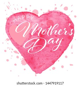Happy Mothers Day Hand-drawn Lettering card. Typography poster on the background of watercolor pink heart.  illustration EPS 10