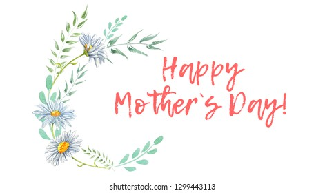 Happy Mother`s Day. Watercolor floral frames illustration with watercolor flowers and leaves. Botanical borders.