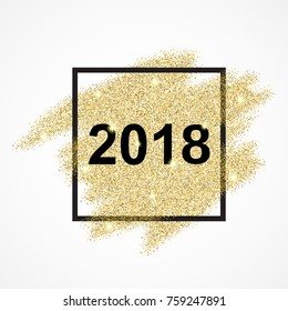 Happy New Year 2018 on the gold paint glitter shine background. Gold background for flyer, poster, banner, web, header. Raster version