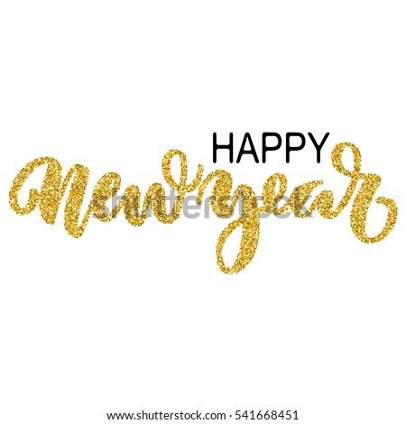 happy new year brush hand lettering isolated on white background with golden glitter effect