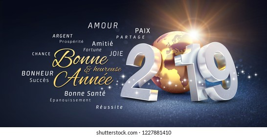 Happy New Year greetings, best wishes in French language and 2019 date number, composed with planet earth colored in gold, on a festive black background, with glitters and stars - 3D illustration