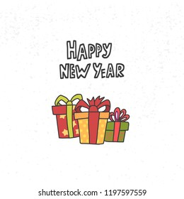 Happy New Year hand drawn lettering and three gift box for cards, posters, bannersetc. Raster copy illustration. Winter Doodle collection.