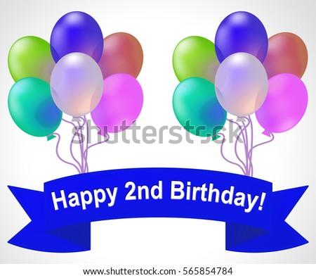 Happy Second Birthday Balloons Meaning Congratulation Celebration 3d Illustration