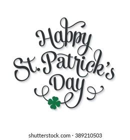 Happy St. Patrick's day. Typographic Saint Patrick's Day Card.