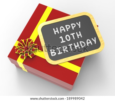 Happy Tenth Birthday Present Meaning Special Occasion And Celebrations