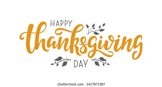 Happy Thanksgiving Day lettering decorative quote. Handwritten greeting card template for Thanksgiving day. Modern calligraphy, hand lettering inscription.