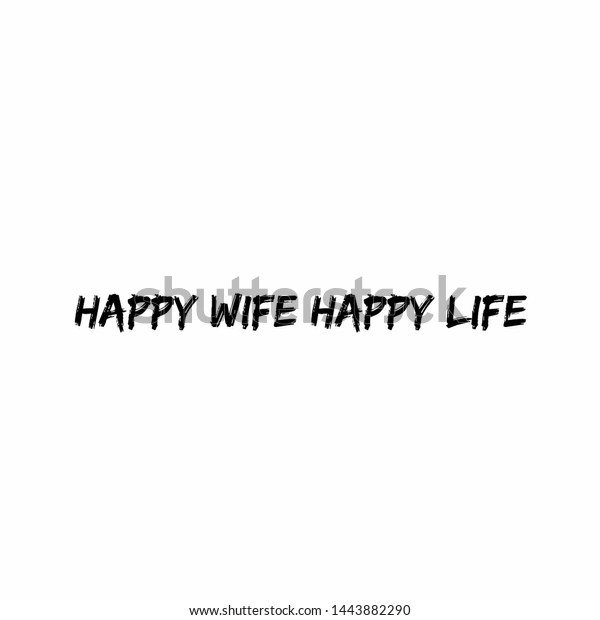 Happy Wife Happy Life Quotes About Stock Illustration 1443882290