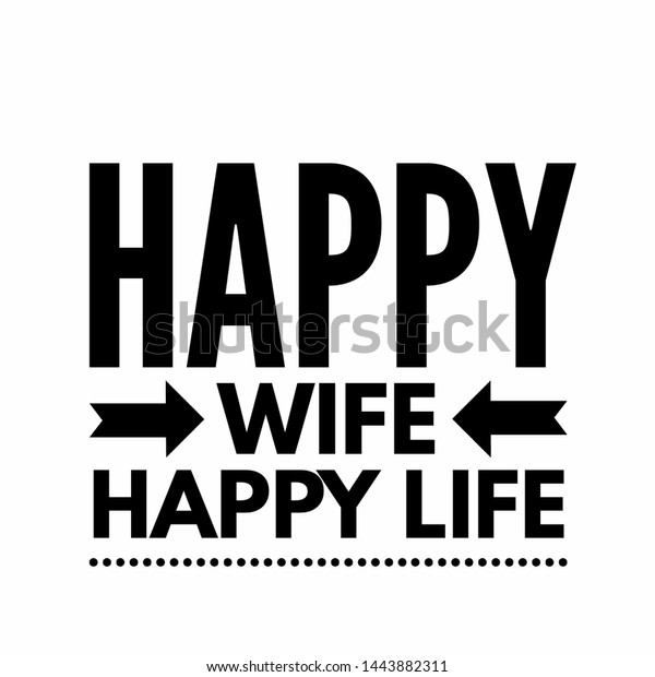 Happy Wife Happy Life Quotes About Stock Illustration 1443882311