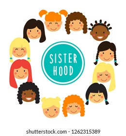Happy women or girls faces as union of feminists, sisterhood as flat cartoon characters isolated on white background. Colorful illustration for your decoration