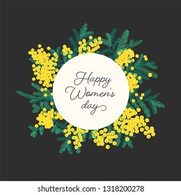 Happy Women s Day lettering surrounded by blooming mimosa or silver wattle branches with flowers and leaves. Decorative spring illustration in flat style for 8 march postcard, greeting card
