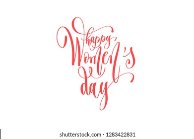 happy women's day - hand lettering text to women day 8th march design, calligraphy raster version illustration