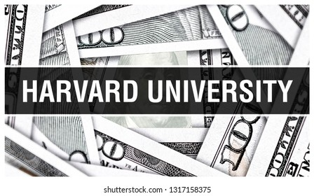 Harvard University Closeup Concept. American Dollars Cash Money,3D rendering. Harvard University at Dollar Banknote. Financial USA money banknote and commercial money investment profit concept