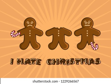 I hate Christmas illustration. Christmas gingerbread man cartoon. Eaten gingerbread man. Funny Christmas Card. Sad gingerbread man