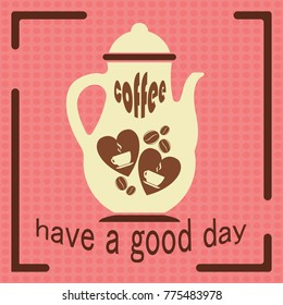 Have Good Day Quotes Design Coffee Stock Vector Royalty Free