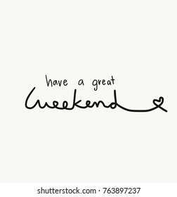 Have A Great Weekend Images Stock Photos Vectors Shutterstock