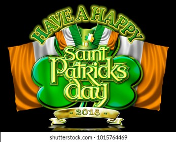 Have a Happy St Patricks Day Chrome effect lettering on Shamrock and crossed Irish flags, 2018 Graphic, black ground.