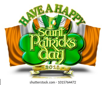 Have a Happy St Patricks Day Chrome effect lettering on Shamrock and crossed Irish flags, 2018 Graphic.