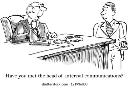 """""""Have you met the head of internal communications?"""""""