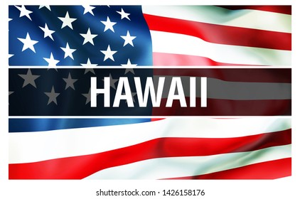 Hawaii state on a USA flag background, 3D rendering. United States of America flag waving in the wind. Proud American Flag Waving, US Hawaii state concept. US symbol and American Hawaii background
