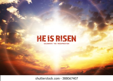 He is risen, beautiful skylight background